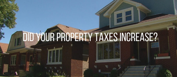 DID YOUR PROPERTY TAXES INCREASE?
